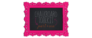 Chalkboard Toolkit Part One